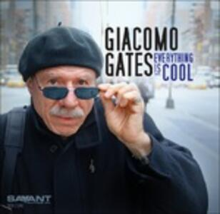 Everything Is Cool - CD Audio di Giacomo Gates