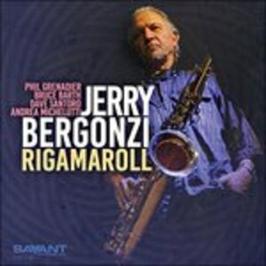 Rigamaroll - CD Audio di Jerry Bergonzi