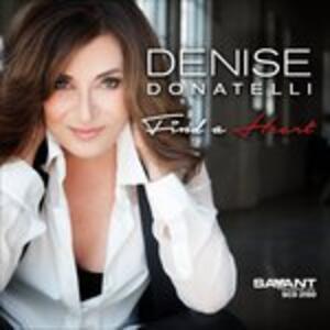 Find a Heart - CD Audio di Denise Donatelli