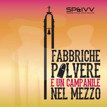 Fabbriche polvere e un campanile nel mezzo - CD Audio di Simone Piva