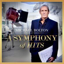 A Symphony of Hits - CD Audio di Michael Bolton
