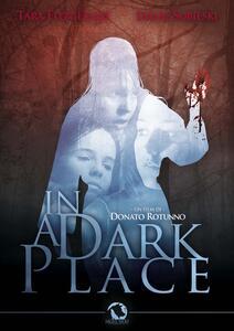 In A Dark Place (DVD) di Donato Rotunno - DVD