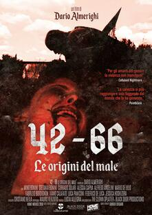 42 - 66 Le origini del male. Limited Edition (DVD) di Dario Almerighi - DVD