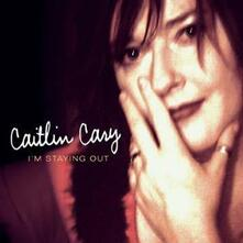 I'm Staying Out - CD Audio di Caitlin Cary