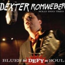 Blues That Defy My Soul - CD Audio di Dexter Romweber