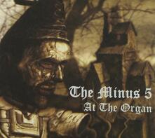 At The Organ Ep - CD Audio di Minus 5