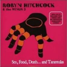 Sex, Food, Death and Tarantulas (Mini Cd) - CD Audio di Robyn Hitchcock,Venus 3