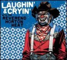 Laughin' & Cryin' - CD Audio di Reverend Horton Heat