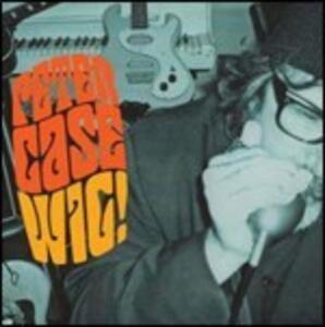Wig! - Vinile LP di Peter Case
