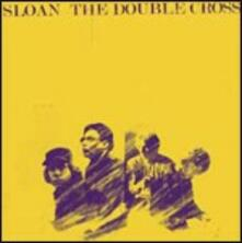 The Double Cross - CD Audio di Sloan