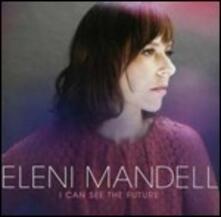I Can See the Future - CD Audio di Eleni Mandell