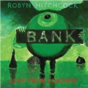 Love from London - Vinile LP + CD Audio di Robyn Hitchcock