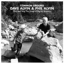 Common Ground. Play and Sing the Songs of Big Bill Broonzy - CD Audio di Dave Alvin,Phil Alvin