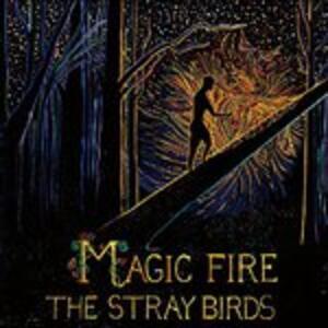 Magic Fire - Vinile LP di Stray Birds