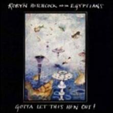 Gotta Let His Hen Out! (Vinyl Replica) - CD Audio di Robyn Hitchcock,Egyptians