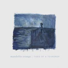 Tides of a Teardrop - CD Audio di Mandolin Orange
