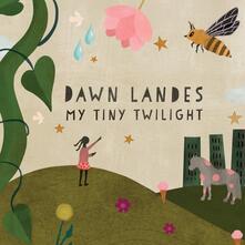 My Tiny Twilight - CD Audio di Dawn Landes