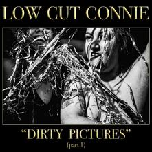 Dirty Pictures Part 1 - CD Audio di Low Cut Connie