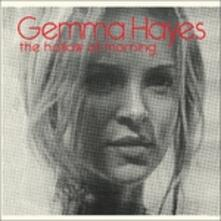 Hollow of Morning - CD Audio di Gemma Hayes