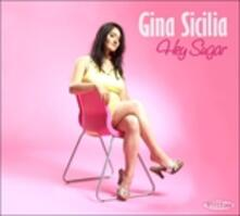 Hey Sugar - CD Audio di Gina Sicilia
