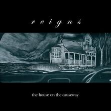 House on the Causeway - CD Audio di Reigns