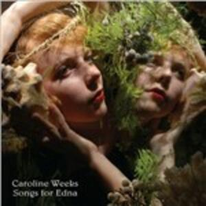 Songs for Edna - Vinile LP di Caroline Weeks