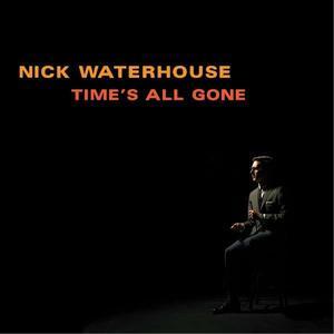 Time's All Gone - Vinile LP di Nick Waterhouse