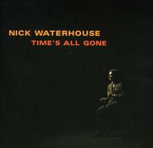 Time's All Gone - CD Audio di Nick Waterhouse