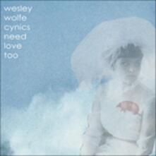 Cynics Need Love Too - CD Audio di Wesley Wolfe