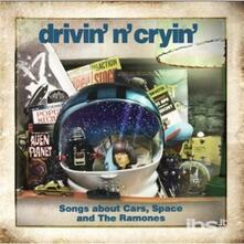 Songs About Cars - CD Audio di Drivin N Cryin