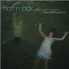 Crazy After Shadows... Living with the Ghosts - CD Audio di Hammock