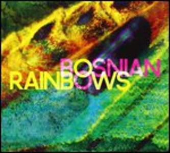 Bosnian Rainbows - Vinile LP di Bosnian Rainbows