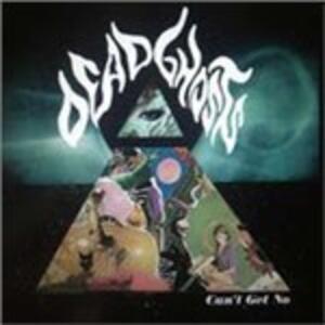 Can't Get No - Vinile LP di Dead Ghosts
