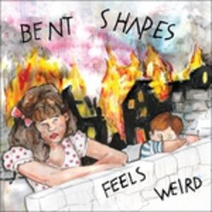 Feels Weird - Vinile LP di Bent Shapes