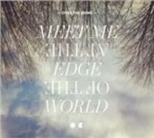 Meet Me at the Edge of the World - CD Audio di Over the Rhine