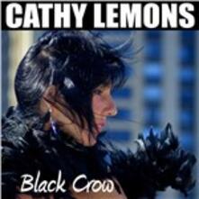 Black Crow (Digipack) - CD Audio di Cathy Lemons