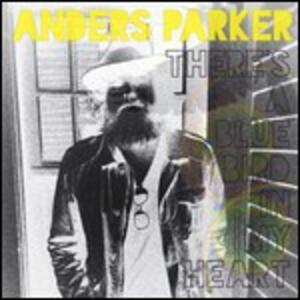 There's a Blue Bird in - Vinile LP di Anders Parker