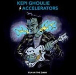 Fun in the Dark - Vinile LP di Kepi Ghoulie,Accelerators