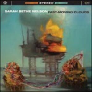 Fast Moving Clouds - Vinile LP di Sarah Beth Nelson