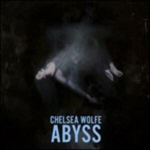 Abyss - CD Audio di Chelsea Wolfe