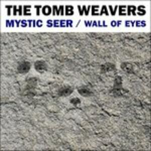 The Wall of Eyes - Mystic Seer - Vinile 7'' di Tomb Weavers Band