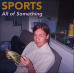 All of Something - Vinile LP di Sports