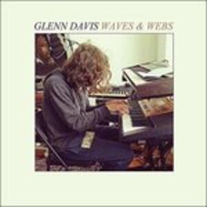 Waves & Webs - Vinile LP di Glenn Davis