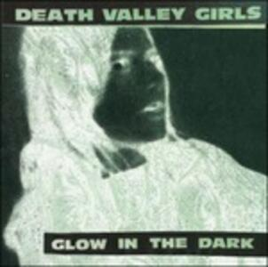 Glow in the Dark - Vinile LP di Death Valley Girls