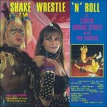 Shake, Wrestle 'n' Roll - CD Audio di Exotic Adrian Street