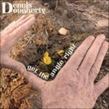 Get the Angle Right - CD Audio di Dennis Dougherty