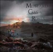 Becoming - CD Audio di Mustard Gas and Roses