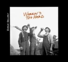 Workin's Too Hard - CD Audio di Rayna Gellert