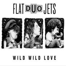 Wild Wild Love - CD Audio di Flat Duo Jets