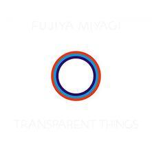 Transparent Things - CD Audio di Fujiya,Miyagi